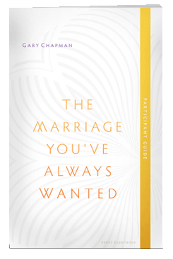 The Marriage You've Always Wanted Event Experience Participant Guide